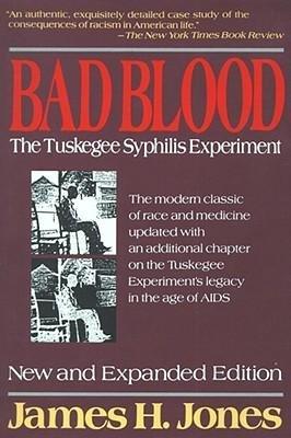 [(Bad Blood: The Tuskagee Syphilis Experiment)] [Author: James H. Jones] published on (January, 1993)