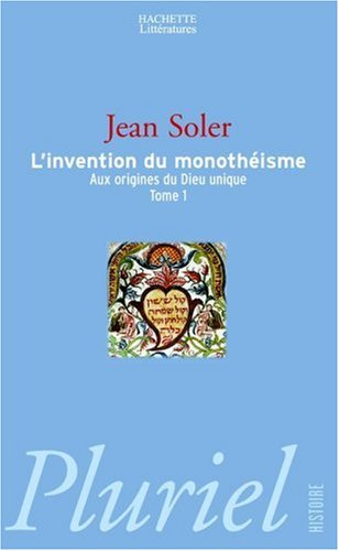 L'invention du monothéïsme