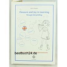 Pleasure and Joy in Learning through Storytelling: Interaktives Erzählen im Englischunterricht
