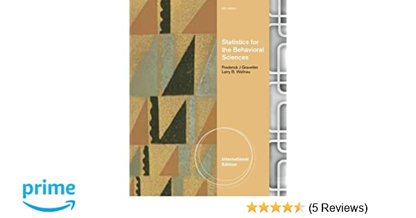 Statistics for the behavioral sciences international edition statistics for the behavioral sciences international edition amazon frederick gravetter larry wallnau 9781111839550 books fandeluxe Image collections