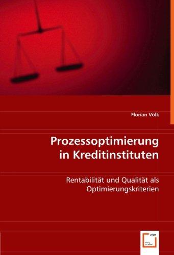 Prozessoptimierung in Kreditinstituten: Rentabilität und Qualität als Optimierungskriterien