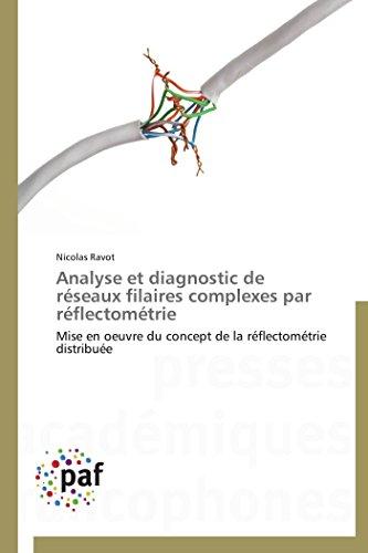 Analyse et diagnostic de réseaux filaires complexes par réflectométrie