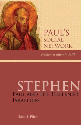 Stephen: Paul and the Hellenist Israelites (Paul's Social Network - Brothers and Sisters in Faith series) by Pilch, John J. (2008) Paperback