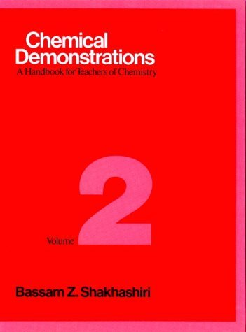 Chemical Demonstrations, Volume Two: A Handbook for Teachers of Chemistry: v. 2 by Bassam Z. Shakhashiri (1986-04-30)