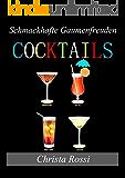Cocktails: Schmackhafte Gaumenfreuden