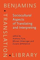 Sociocultural Aspects of Translating And Interpreting (Benjamins Translation Library)