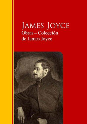 Obras ─ Colección  de James Joyce: Biblioteca de Grandes Escritores (Spanish Edition)