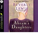 Abram's Daughters: The Covenant/The Betrayal/The Sacrifice/The Prodigal/The Revelation Lewis, Beverly ( Author ) Jun-01-2010 Compact Disc