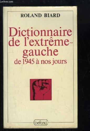 Dictionnaire de l'extrême-gauche de 1945 à nos jours (Ligne de mire)