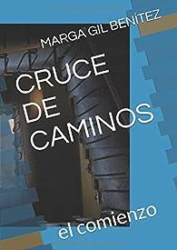 CRUCE DE CAMINOS: el comienzo par  sra MARGA GIL BENÍTEZ