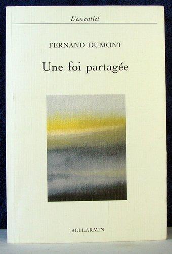 UNE FOI PARTAGEE par Fernand Dumont