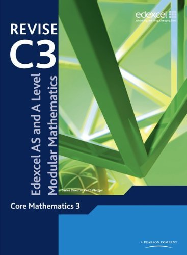 Revise Edexcel AS and A Level Modular Mathematics - Core Mathematics 3 by Pledger, Keith (2009) Paperback