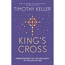 King's Cross: Understanding the Life and Death of the Son of God
