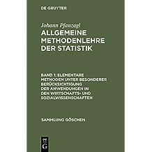 Johann Pfanzagl: Allgemeine Methodenlehre der Statistik: Elementare Methoden unter besonderer Berücksichtigung der Anwendungen in den Wirtschafts- und ... (Sammlung Göschen, Band 2046)
