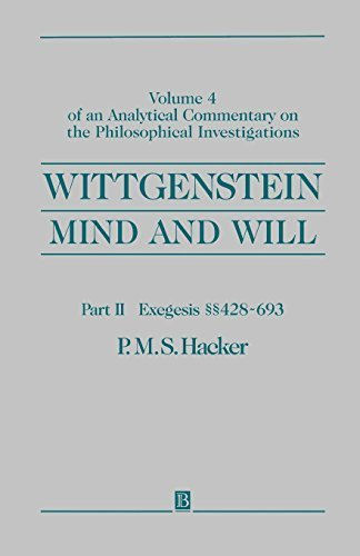 Wittgenstein, Part II: Exegesis ??428-693: Mind and Will: Volume 4 of an Analytical Commentary on the Philosophical Investigations by P. M. S. Hacker (2000-04-11) par P. M. S. Hacker