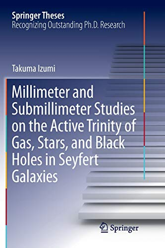 Millimeter and Submillimeter Studies on the Active Trinity of Gas, Stars, and Black Holes in Seyfert Galaxies (Springer Theses)