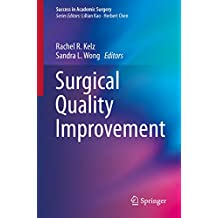 Surgical Quality Improvement (Success in Academic Surgery) (English Edition)