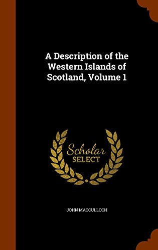 A Description of the Western Islands of Scotland, Volume 1