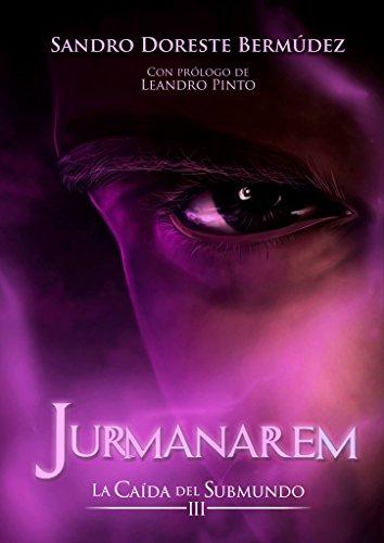 Jurmanarem (La caída del submundo nº 3) por Sandro Doreste Bermúdez