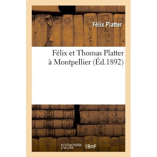 Félix et Thomas Platter à Montpellier (Éd.1892)