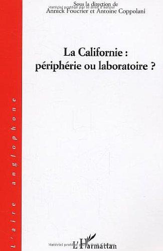 La Californie : périphérie ou laboratoire ?