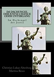 Im Dschungel der Justiz Chance oder Untergang: Jugend Delinquenz einmal anders betrachtet