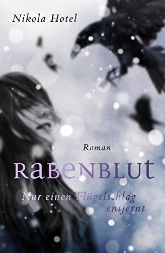 Buchseite und Rezensionen zu 'Rabenblut: Nur einen Flügelschlag entfernt' von Nikola Hotel