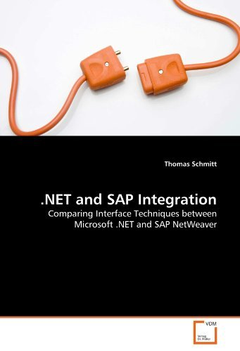 Descargar Libro .NET and SAP Integration: Comparing Interface Techniques between Microsoft .NET and SAP NetWeaver by Thomas Schmitt (2010-10-07) de Thomas Schmitt