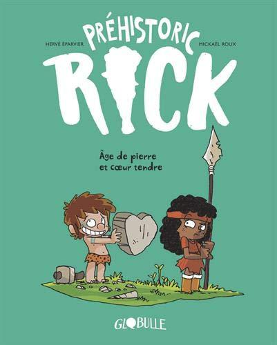 Préhistoric... Rick ! - T. 3 - Âge de pierre & Coeur tendre par Hervé Éparvier
