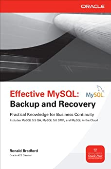 Effective MySQL Backup and Recovery (Oracle Press) by [Bradford, Ronald]