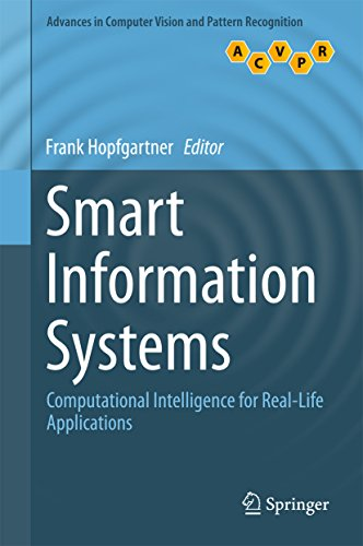 Smart Information Systems: Computational Intelligence for Real-Life Applications (Advances in Computer Vision and Pattern Recognition) (English Edition)