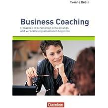 Managementkompetenz: Business Coaching: Menschen in beruflichen Entwicklungs- und Veränderungssituationen begleiten