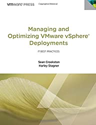 Managing and Optimizing VMware vSphere Deployments (IT Best Practices): Lessons Learned on the Virtualization Journey (IT Best Practices)