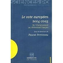 Le vote européen 2004-2005 : De l'élargissement au référendum français