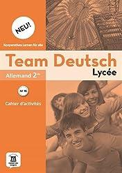 Allemand Team Deutsch Neu 2de : Cahier d'activités