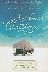 An Amish Christmas: A Choice to Forgive/A Miracle for Miriam/One Child (Inspirational Amish Christmas Romance Collection) by Wiseman, Beth, Fuller, Kathleen, Cameron, Barbara (2009) Hardcover