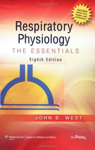 Respiratory Physiology: The Essentials (Point (Lippincott Williams & Wilkins))