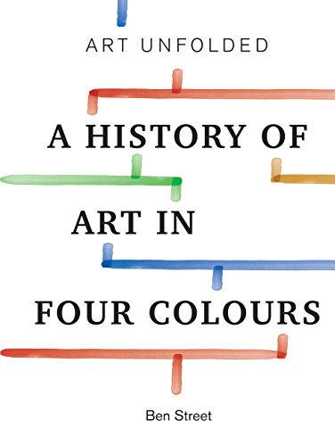 Art Unfolded: A History of Art in Four Colours (English Edition) -