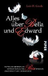 Alles über Bella und Edward: Hintergründe, Fakten und Informationen zu den Biss-Romanen<BR>Unautorisiert und überraschend