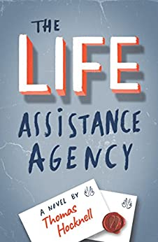 The Life Assistance Agency: The perfect read for Douglas Adams fans by [Hocknell, Thomas]