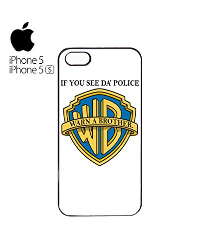 If you See da Police Warn a Brother Mobile Cell Phone Case Cover iPhone 5c Black Blanc