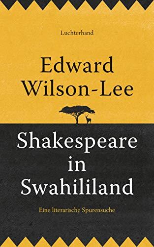 Shakespeare in Swahililand: Eine literarische Spurensuche