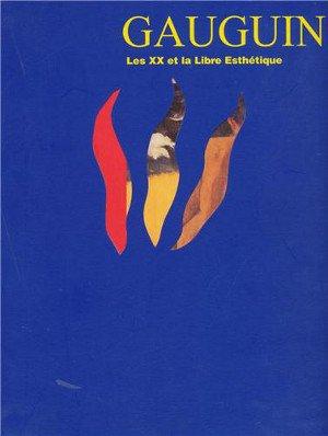 GAUGUIN: LES XX ET LA LIBRE ESTHETIQUE (Gauguin: Les XX and La Libre Esthetique)
