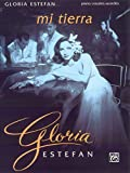 Gloria Estefan : Mi tierra Songbook piano/vocal/guitar - Gloria Estefan
