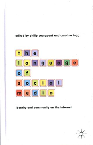 the-language-of-social-media-identity-and-community-on-the-internet-edited-by-philip-seargeant-published-on-february-2014