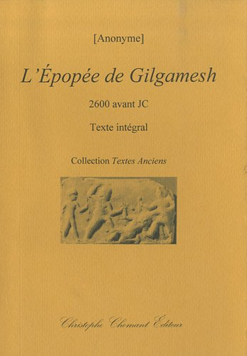 L'Epopée de Gilgamesh : 2600 avant JC
