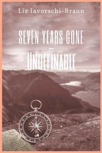 Preisvergleich Produktbild Seven Years Gone: Undefinable: Book 2 of the Seven Years Gone Series