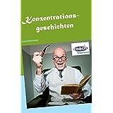Konzentrationsgeschichten: Gedächtnistraining und Seniorenbeschäftigung