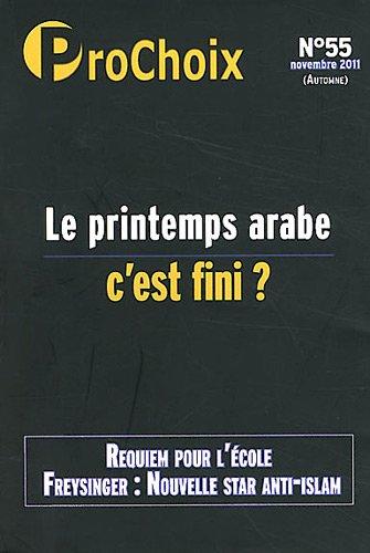 ProChoix, N° 55, Novembre 2011 : Le printemps arabe, c'est fini ? par Fiammetta Venner, Caroline Fourest, Collectif