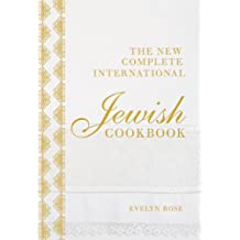 The New Complete International Jewish Cookbook